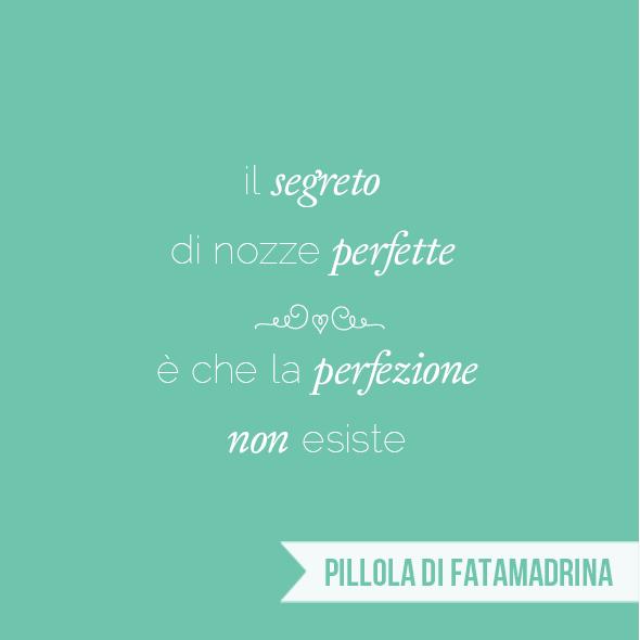 Pillola di fatamadrina Il segreto di nozze perfette è che la perfezione non esiste