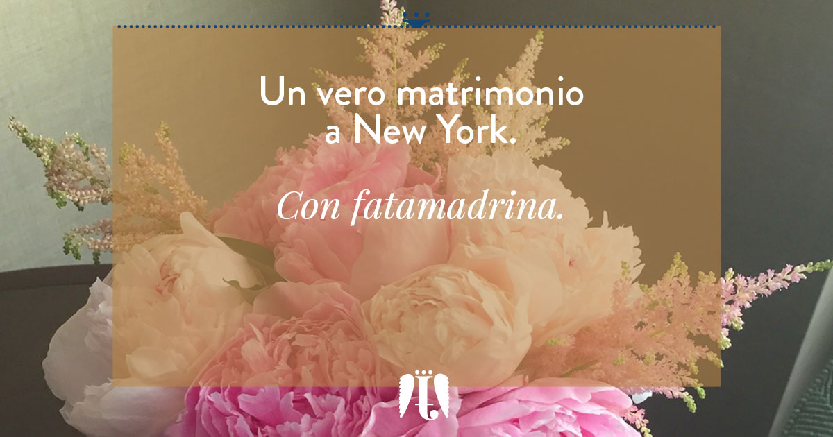 un vero matrimonio a New York con fatamadrina